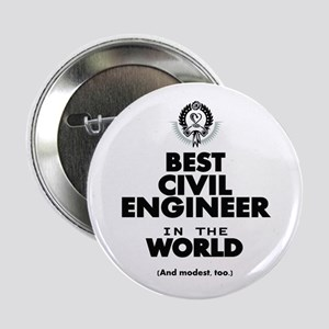 "The Best in the World – Civil Engineer 2.25"" Butto"