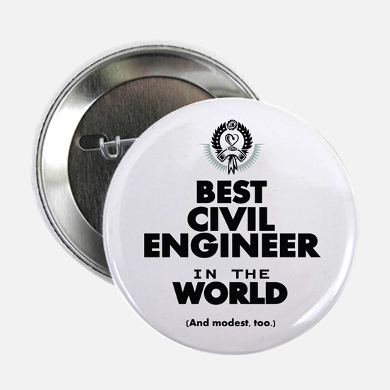 """The Best in the World – Civil Engineer 2.25"""" Butto"""