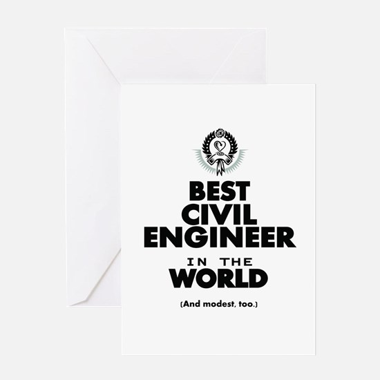 The Best in the World – Civil Engineer Greeting Ca