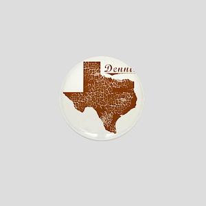 Dennis, Texas (Search Any City!) Mini Button