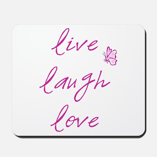 Live Love Laugh Mousepad