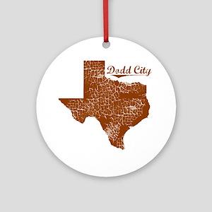 Dodd City, Texas (Search Any City!) Round Ornament