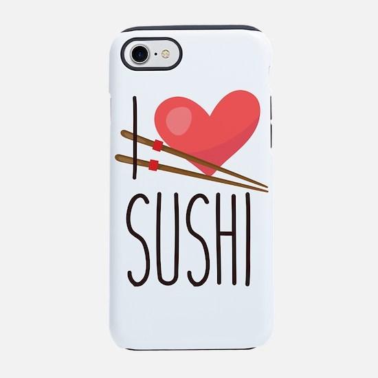 I Love Sushi iPhone 7 Tough Case