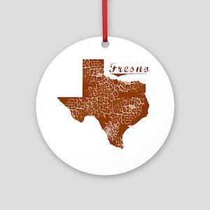 Fresno, Texas (Search Any City!) Round Ornament
