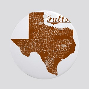 Fulton, Texas (Search Any City!) Round Ornament