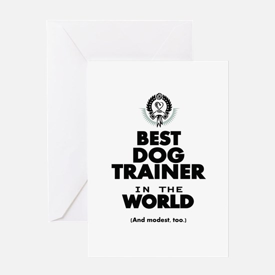 The Best in the World – Dog Trainer Greeting Cards