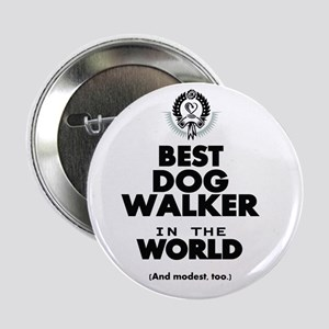 """The Best in the World – Dog Walker 2.25"""" Button"""