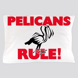 Pelicans Rule! Pillow Case