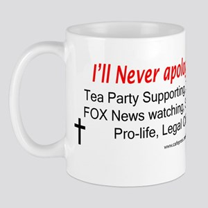 Never Apologize Mug