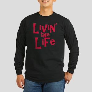 livin the life Long Sleeve Dark T-Shirt