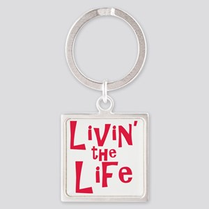 livin the life Square Keychain