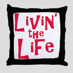 livin the life Throw Pillow