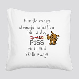 Piss on it! Square Canvas Pillow