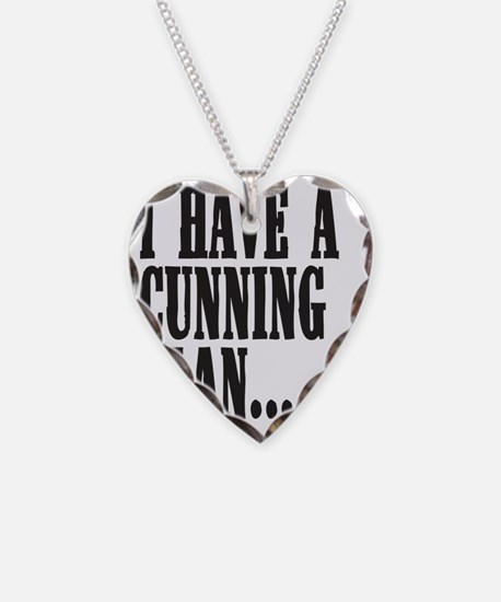 I have a cunning plan Necklace