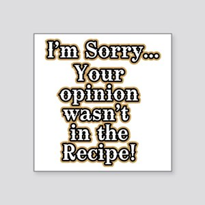 "Funny recipe apron or shirt Square Sticker 3"" x 3"""