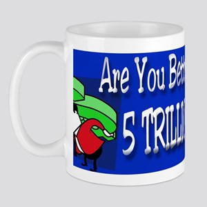 Are You Better Off Than You Were Mug