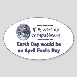 Earth Day Fools Oval Sticker