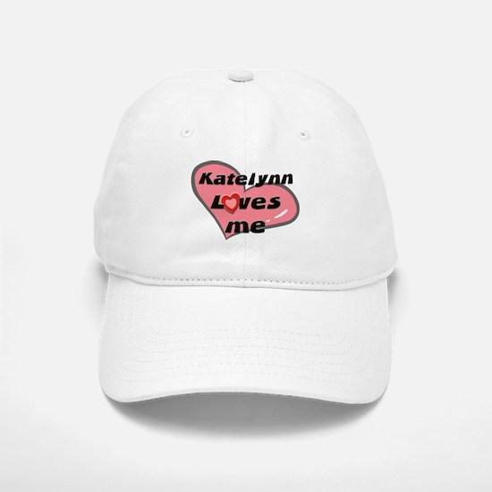 katelynn loves me Baseball Baseball Cap