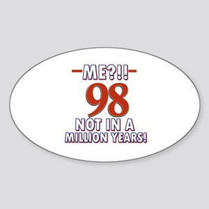 99 years already??!! Sticker (Oval)