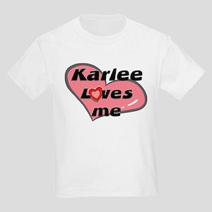 karlee loves me Kids T-Shirt