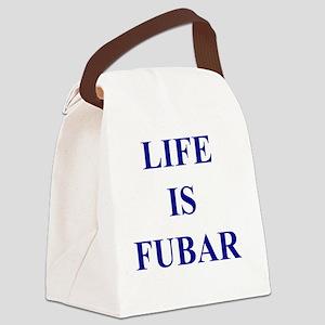 LIFE IS FUBAR Canvas Lunch Bag