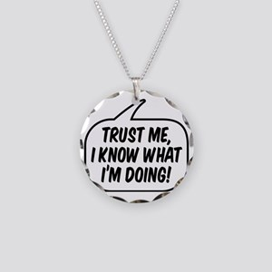 Trust me, I know what I'm do Necklace Circle Charm