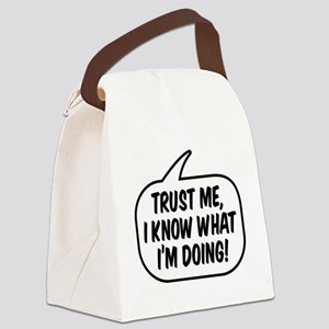 Trust me, I know what I'm doing! Canvas Lunch Bag