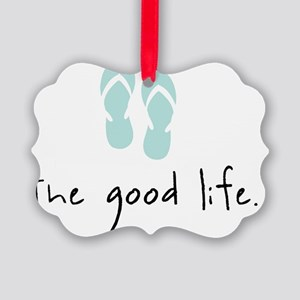 The Good Life Picture Ornament