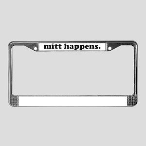 mitt happens License Plate Frame