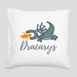 Dracarys Square Canvas Pillow