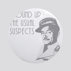 round up the usual suspects Round Ornament