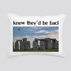 I Knew Theyd Be Back Rectangular Canvas Pillow