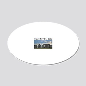 I Knew Theyd Be Back 20x12 Oval Wall Decal