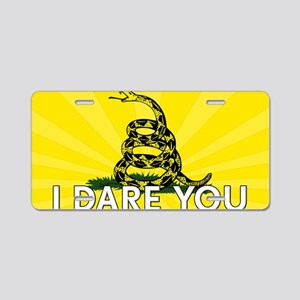 I DARE YOU to tread on Me Aluminum License Plate