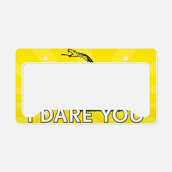 I DARE YOU to tread on Me License Plate Holder