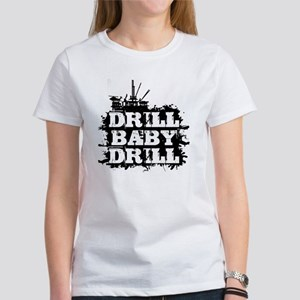 DrillBabyDrill Women's T-Shirt