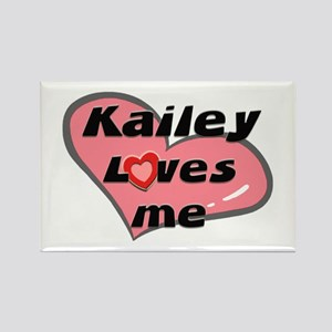 kailey loves me Rectangle Magnet