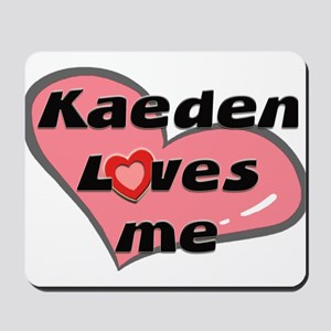 kaeden loves me  Mousepad