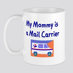 My Mommy Is A Mail Carrier Mug
