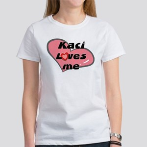 kaci loves me Women's T-Shirt