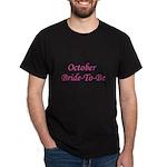 October Bride To Be Dark T-Shirt