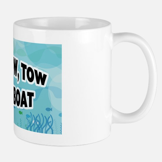 Tow Your Boat Mug