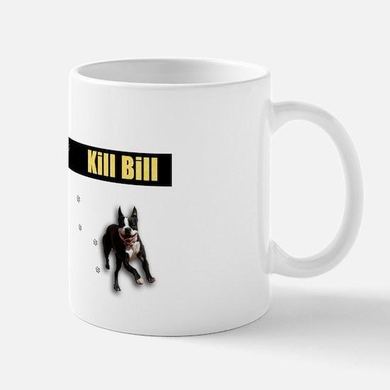 Don't Kill Bill: Puppy Mill Awareness Mug