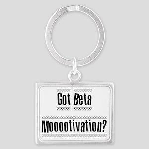 got beta mootivation Landscape Keychain