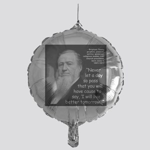 Young Live Quote 2 Mylar Balloon