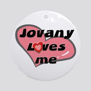 jovany loves me  Ornament (Round)