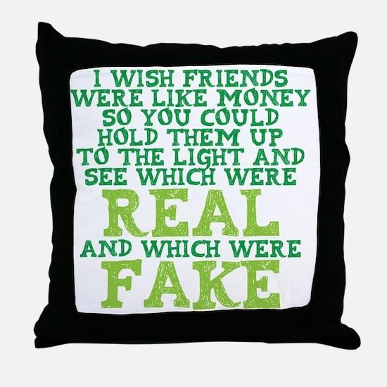 Friends like money Throw Pillow