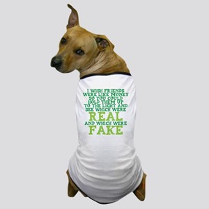 Friends like money Dog T-Shirt