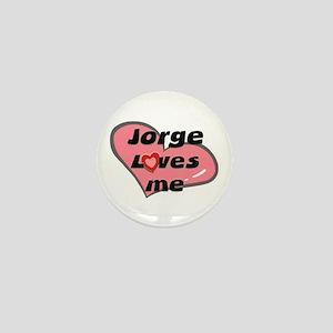 jorge loves me Mini Button