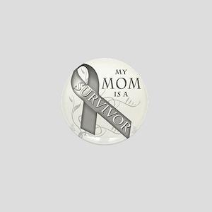 My Mom is a Survivor (grey) Mini Button